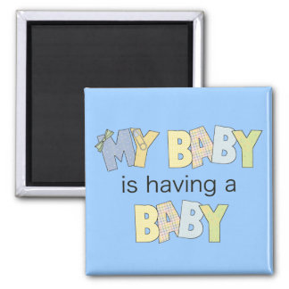 My Baby is Having A Baby 2 Inch Square Magnet