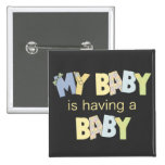 My Baby is Having A Baby Pinback Button