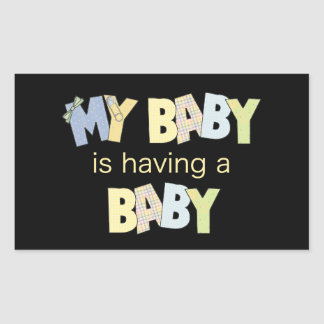 My Baby is Having A Baby Rectangular Sticker