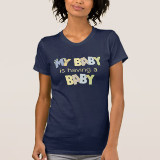 My Baby is Having A Baby Tee Shirt