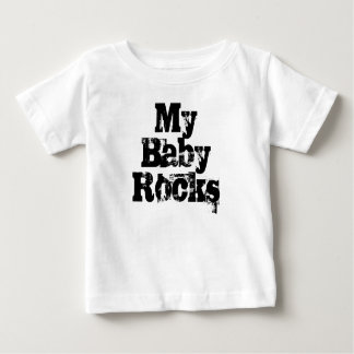 My Baby Rocks funny slogan Baby T-Shirt