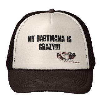 MY BABYMAMA IS CRAZY HAT