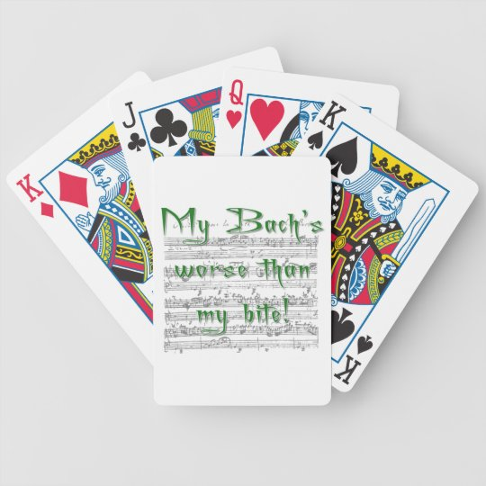 My Bach's worse than my bite! Bicycle Playing Cards