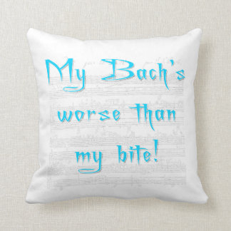 My Bach's Worse than my Bite (blue) throw pillow