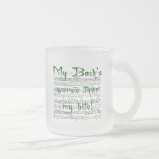 My Bach's Worse than my Bite 10 Oz Frosted Glass Coffee Mug