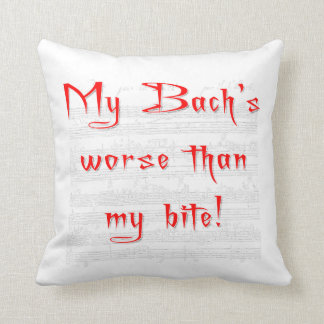 My Bach's Worse than my Bite pillow