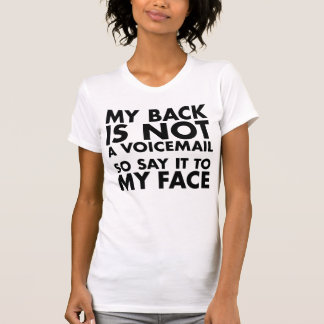 My Back is Not a Voicemail Say it to My Face Tank