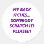 My Back Itches Round Sticker