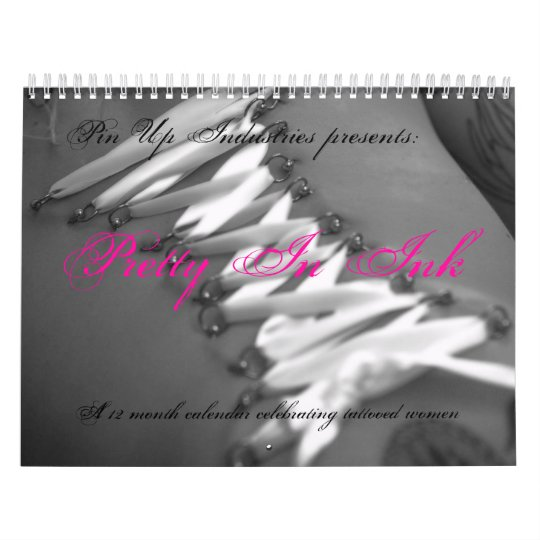 my back, Pin Up Industries presents:, Pretty In... Calendar