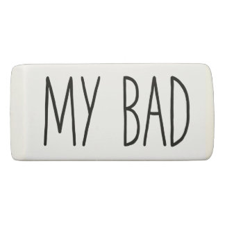 My Bad | Funny Mistakes Eraser