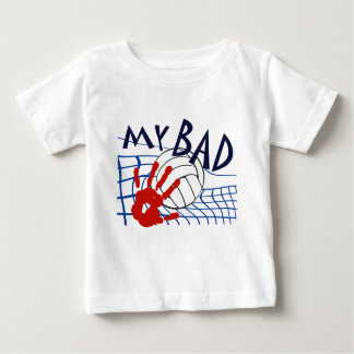 My Bad Volleyball Net Baby T-Shirt