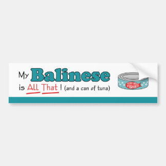 My Balinese is All That! Funny Kitty Car Bumper Sticker