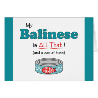 My Balinese is All That! Funny Kitty Greeting Card