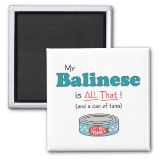 My Balinese is All That! Funny Kitty 2 Inch Square Magnet