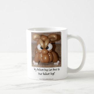 My Balloon Dog Can Beat Up Your Balloon Dog Coffee Mugs