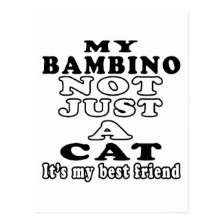 My Bambino not just a cat it's my best friend Postcard