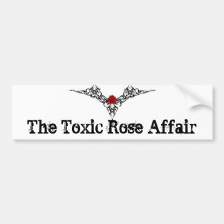 My band-The Toxic Rose Affair Bumper Sticker