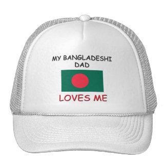 My BANGLADESHI DAD Loves Me Trucker Hat