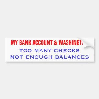 My Bank Account & Washington Bumper Sticker