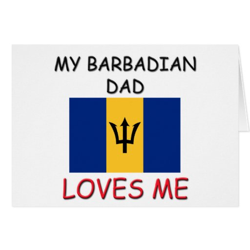 My BARBADIAN DAD Loves Me Cards