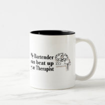 My Bartender Can Beat Up Your Therapist Two-Tone Coffee Mug