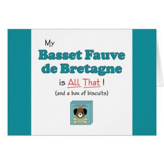 My Basset Fauve de Bretagne is All That! Card
