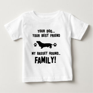 My basset hound family, your dog just a best frien infant t-shirt