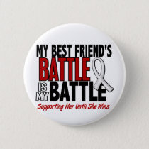 My Battle Too 1 Best Friend (SHE) BONE/LUNG CANCER Pinback Button