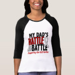 My Battle Too 1 Dad BONE / LUNG CANCER T-Shirt