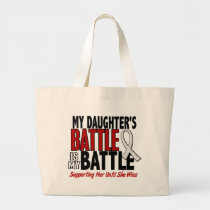 My Battle Too 1 Daughter BONE / LUNG CANCER Large Tote Bag