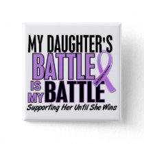 My Battle Too 1 Daughter Hodgkin's Lymphoma Pinback Button