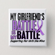 My Battle Too 1 Girlfriend Hodgkin's Lymphoma Button