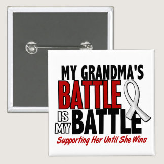 My Battle Too 1 Grandma BONE / LUNG CANCER Pinback Button