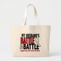 My Battle Too 1 Husband BONE / LUNG CANCER Large Tote Bag