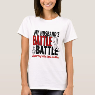 My Battle Too 1 Husband BONE / LUNG CANCER T-Shirt