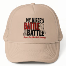 My Battle Too 1 Niece BONE / LUNG CANCER Trucker Hat