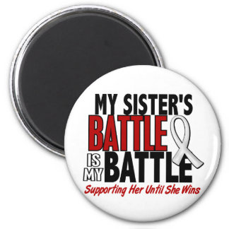 My Battle Too 1 Sister BONE / LUNG CANCER Magnet