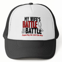My Battle Too 1 Wife BONE / LUNG CANCER Trucker Hat