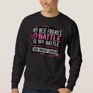 My Battle Too 2 Breast Cancer Best Friend Sweatshirt