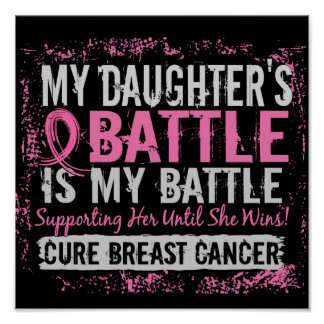 My Battle Too 2 Breast Cancer Daughter Posters