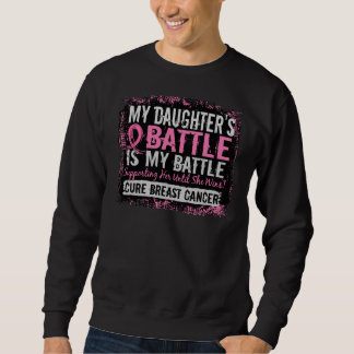 My Battle Too 2 Breast Cancer Daughter Sweatshirt