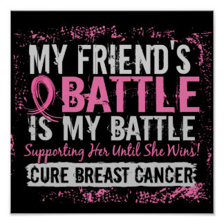 My Battle Too 2 Breast Cancer Friend Poster