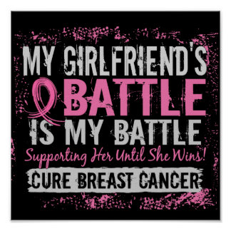 My Battle Too 2 Breast Cancer Girlfriend Posters