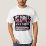 My Battle Too 2 Breast Cancer Mom T Shirt