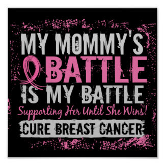 My Battle Too 2 Breast Cancer Mommy Poster