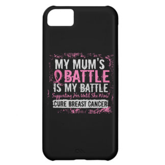 My Battle Too 2 Breast Cancer Mum Cover For iPhone 5C