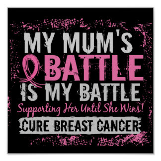 My Battle Too 2 Breast Cancer Mum Posters