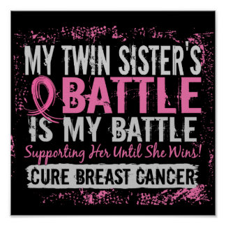 My Battle Too 2 Breast Cancer Twin Sister Posters