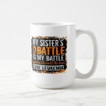 My Battle Too 2 Leukemia Sister Coffee Mug