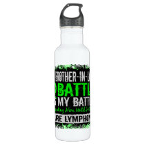 My Battle Too 2 Lymphoma Brother-In-Law Stainless Steel Water Bottle